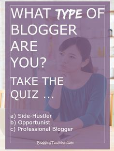 We all have personal visions of what we want to get out of our blogging experience. Each and everyone of us are individual, have different personalities, and have different home/work circumstances. Therefore, your personality and personal circumstance actually has a HUGE impact on how you conduct your blog and get out of your blogging experience. Take the quiz ...