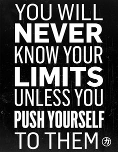 Force Fitness, Personal Training, Fitness, Motivation, You will never know your limits unless you push yourself to them