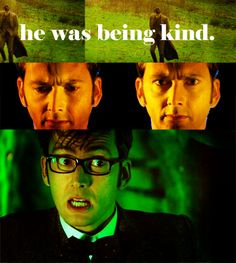 "HA. Yeah that was pretty much my face when ""he was being kind"" came... Made me love the Doctor all the more <3"