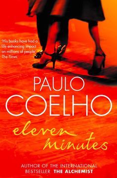 Pin for Later: 25 Latin American Reads to Bring to the Beach This Summer Eleven Minutes by Paulo Coelho Coelho's racy story includes romance, dance, and sexy Brazilian nights. What more could you need for a vacation?