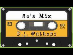 ▶ 80's MIX - D.j. @nth0n1 - YouTube