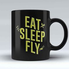 "Limited Edition - ""Eat, Sleep, Fly"" 11oz Mug"