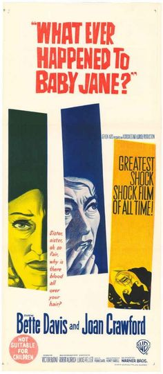 "Best Film Posters : ""Whatever Happened to Baby Jane?"" (1962)Bette Davis and Jean Crawford"