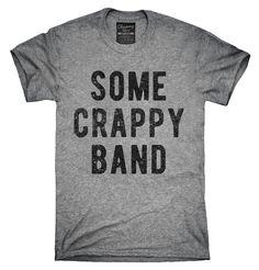 Some Crappy Band Shirt, Hoodies, Tanktops