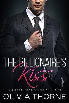 Free Kindle Book - [Romance][Free] The Billionaire's Kiss (The Billionaire's Kiss, Book One): (A Billionaire Alpha Romance) Kiss Books, My Books, Billionaire Books, Free Books To Read, Wattpad Books, Books For Teens, Romance Novels, Fiction Books, Free Reading