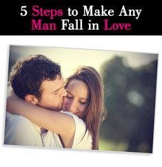 5 Steps to Make Any Man Fall in Love post image