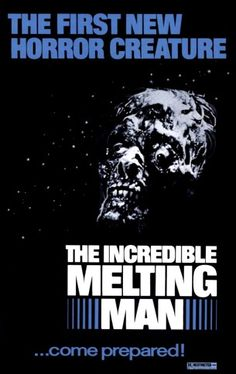 The Incredible Melting Man   http://horrorpedia.com/2012/06/30/the-incredible-melting-man/