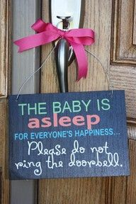 """The baby is asleep...for everyone's happiness, please do not ring the doorbell."""