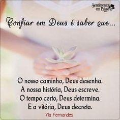 Deus sempre estará no comando das nossas vidas sempre acredite