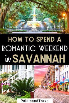 This is the most romantic things to do in Savannah GA, How to spend a romantic weekend in Savannah, #Savannah #Georgia