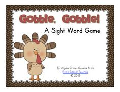 Gobble, Gobble!  A sight word game featuring words typically taught to first graders.  It would also work well for high Kindergarten or low 2nd grade students.