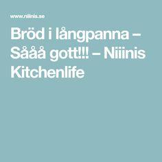 Bröd i långpanna – Sååå gott!!! – Niiinis Kitchenlife