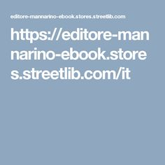 https://editore-mannarino-ebook.stores.streetlib.com/it