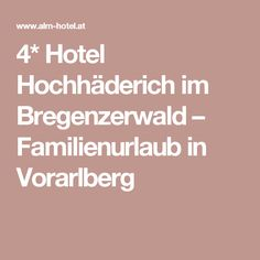 4* Hotel Hochhäderich im Bregenzerwald – Familienurlaub in Vorarlberg