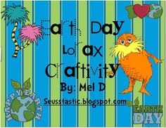 "Whole  bunch of activities for celebrating Earth Day based on ""The Lorax"""