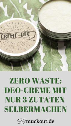 : Zero Waste: make deodorant cream that really works . Zero Waste: Deo Creme selbermachen, die wirklich funktioniert Deodorise yourself Diy Deodorant, Baking Soda Deodorant, Make Your Own Deodorant, Deodorant Recipes, Natural Deodorant, Zero Waste, Creative Workshop, Diy Skin Care, Natural Cosmetics