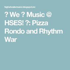 ♫ We ❤ Music @ HSES! ♫: Pizza Rondo and Rhythm War