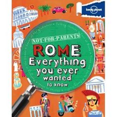 Lonely Planet Not For Parents Rome (Paperback) http://www.amazon.com/dp/1742208185/?tag=wwwmoynulinfo-20 1742208185
