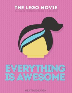 Everything is Awesome Posters for the LEGO Movie - Chris Melberger