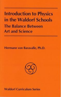 Introduction to Physics in the Waldorf Schools, by Hermann von Baravalle