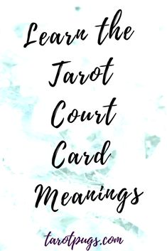 Learn the meanings of the tarot court cards including reversal meanings of the court cards in tarot.