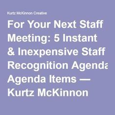 For Your Next Staff Meeting: 5 Instant & Inexpensive Staff Recognition Agenda Items — Kurtz McKinnon Creative Workplace Motivation, Staff Motivation, Employee Recognition, Recognition Ideas, Staff Morale, Morale Boosters, School Leadership, Leadership Coaching, Work Goals