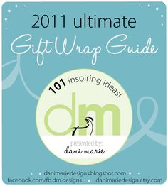 limefish studio: 2011 Ultimate Gift Wrap Guide. 101 ideas for making the package as beautiful as the gift itself.