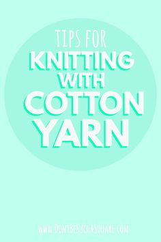 Cotton comes in all kinds of colors and dyes, and all weights. It's a durable yarn and yet soft on the skin! Learn some tips for knitting with cotton yarn right now! #Knitting #Cotton #yarn