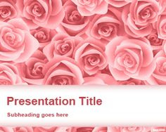 Free Pink Roses PowerPoint template is a free background for Microsoft PowerPoint with roses in the background design