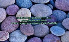 Sendeyim ben gözlerini çevir bak, geçeceğin her menzil ben ve ben varacağın son durak... Cahit Zarifoğlu http://www.resadonya.com/cahit-zarifoglu-resimli-sozleri/