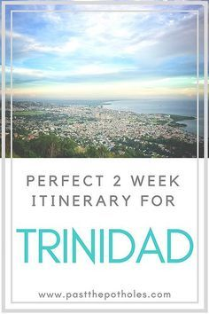 Perfect 2 Week Trinidad itinerary - what to do, where to go #trinidad #trinidadandtobago #caribbean #island #vacation #itinerary #whattosee