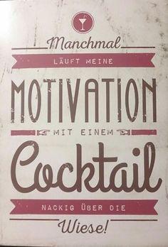 Manchmal läuft meine Motivation mit einem Cocktail nackig über die Wiese