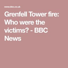 Names and backgrounds of the victims of the Grenfell Tower fire. Bbc News, Backgrounds, Tower, Fire, Names, Rook, Computer Case, Backdrops, Building