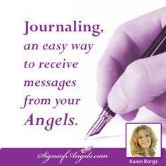 I began communicating with my Angels through journaling.  Watch my video and start today http://karenborga.com/angel-journaling-karen-borga/
