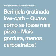 Berinjela gratinada low-carb – Quase como se fosse mini pizza – Mais gordura, menos carboidratos!