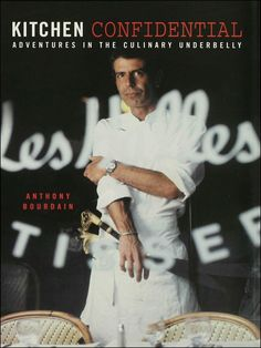 1000 images about anthony bourdain on pinterest no for Kitchen confidential