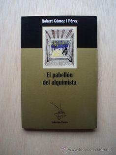 El pabellón del alquimista de Robert Gómez i Pérez