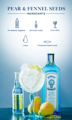 Pear & Fennel Seeds: 1. Brown the fennel seeds lightly over low heat. 2. Divide pear into eight pieces and put them in your glass along with the fennel seeds. 3. Fill glass with ice cubes, add 5cl Bombay Sapphire, and top off with tonic water.