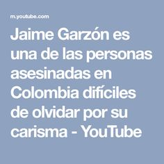 Jaime Garzón es una de las personas asesinadas en Colombia difíciles de olvidar por su carisma - YouTube