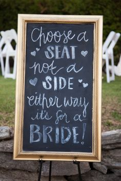 LGBT friendly wedding seating sign: choose a seat, not a side, either way, it's for a bride!
