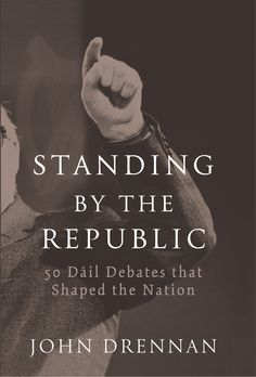 Buy 50 Dáil Debates that Shaped the Nation: Standing by the Republic by John Drennan and Read this Book on Kobo's Free Apps. Discover Kobo's Vast Collection of Ebooks and Audiobooks Today - Over 4 Million Titles!