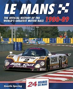 Le Mans 1980-89: The Official History Of The World's Grea...
