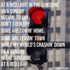 """Lyrics from """"Red Light"""" by David Nail. One of the all-time fave songs that ya never hear anymore on the radio Country Lyrics, Country Music Quotes, Country Songs, Country Life, Tv Show Music, Music Love, Music Is Life, Sing To Me, Songs To Sing"""