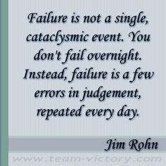 Another great quote by one of the greatest motivational speakers ever...  Mr. Jim Rohn