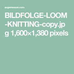 BILDFOLGE-LOOM-KNITTING-copy.jpg 1,600×1,380 pixels