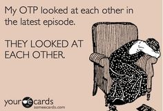 Story of my life. For the record, a few of my own personal OTPs are Destiel, Delena and Klaroline.