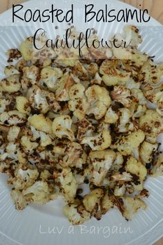 Roasted Balsamic Cauliflower~     1 head cauliflower, chopped     2 TBSP coconut oil or olive oil     4 TBSP balsamic vinegar (Baking Cauliflower Recipe)