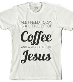 little bit of coffee whole lot of jesus - glamfoxx.com - Skreened T-shirts, Organic Shirts, Hoodies, Kids Tees, Baby One-Pieces and Tote Bags