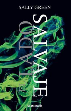 El lado salvaje (Una vida oculta, 2) - Sally Green https://www.goodreads.com/book/show/25485803-el-lado-salvaje