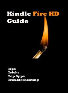 Kindle Fire HD Guide...Your Ultimate Kindle Fire HD Manual by Bapps Media. $3.54. 30 pages